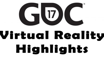 Virtual Reality awesomeness from GDC 2017!