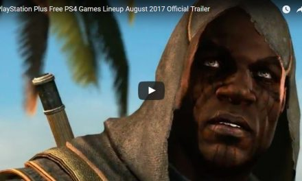 PlayStation Plus Free PS4 Games Lineup August 2017 Official Trailer