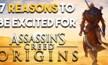 7 Amazing Reasons You SHOULD Be Excited for Assassin's Creed Origins