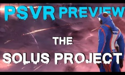 The Solus Project Preview (PSVR)   Coming Sept 18